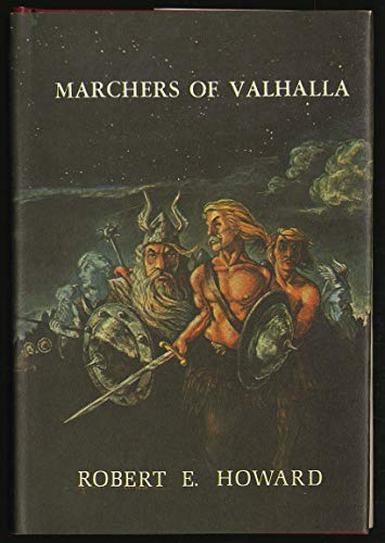 Marchers Of Valhalla: Howard, Robert E.