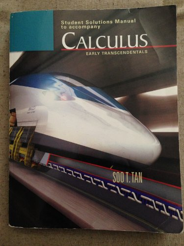 Student Solutions Manual to Accompany Calculus: Early Transcendentals: Soo T. Tan