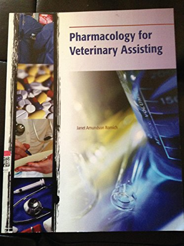 Pharmacology for Veterinary Assisting: Janet A. Romich