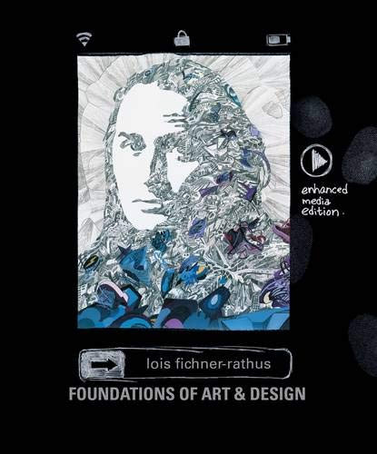 Foundations of Art and Design: An Enhanced Media Edition (with Art CourseMate with eBook Printed Access Card) (1111771456) by Lois Fichner-Rathus