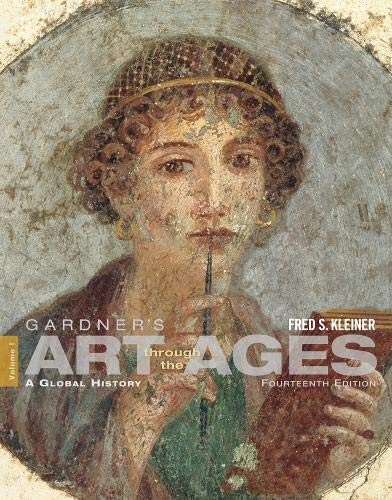 Gardner's Art through the Ages: A Global History, Vol. 1, 14th Edition: Kleiner, Fred S.