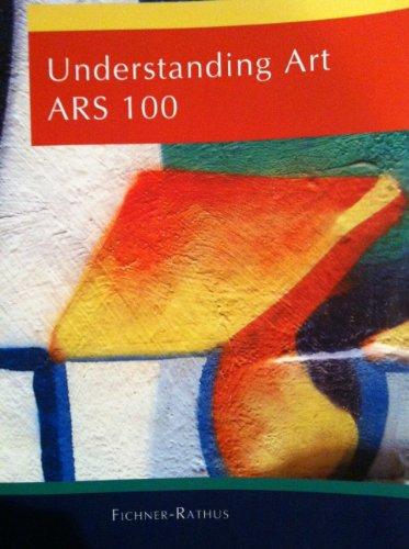 Understanding Art: ARS 100 (1111774307) by Lois Fichner-Rathus