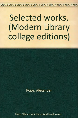 Selected works, (Modern Library): Alexander Pope