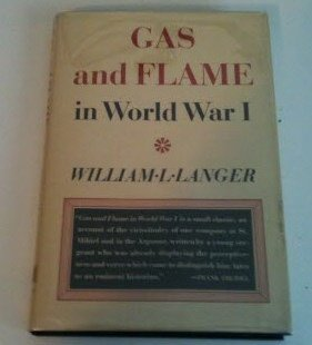 Gas and Flame in World War I (1111816352) by William L Langer