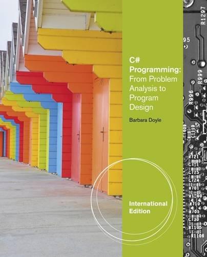 9781111821685: C# Programming: From Problem Analysis to Program Design