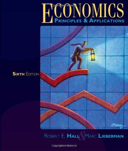 Economics: Principles and Applications: Robert E. Hall;