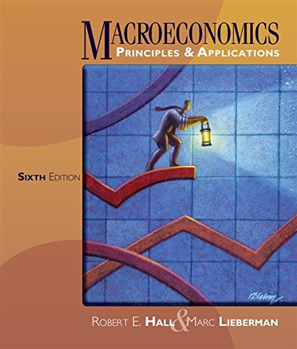 Macroeconomics: Principles and Applications: Robert E. Hall,