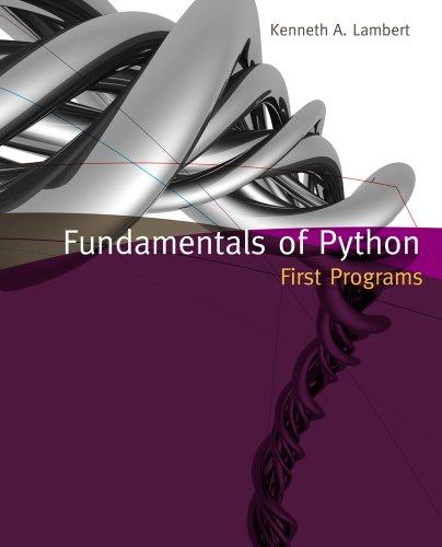 Fundamentals of Python: First Programs: Lambert, Kenneth A.