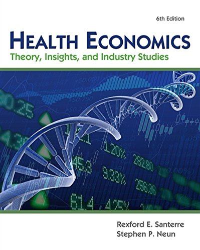 9781111822729: Health Economics (with Economic Applications and InfoTrac 2-Semester Printed Access Card): Theory, Insights, and Industry Studies (Upper Level Economics Titles)