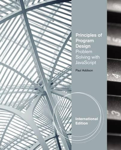 9781111825560: Principles of Program Design: Problem-Solving with JavaScript