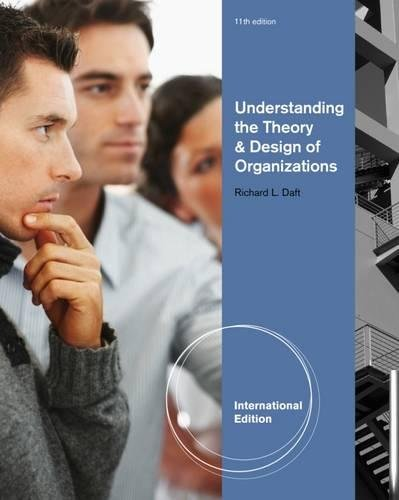 9781111826628: Understanding the Theory and Design of Organizations, International Edition