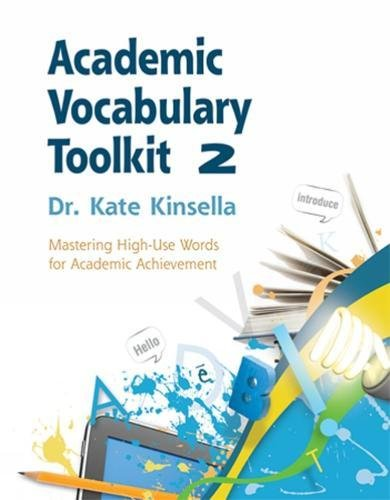 Academic Vocabulary Toolkit 2 Mastering High-Use Words for Academic Achievement: Kate Kinsella