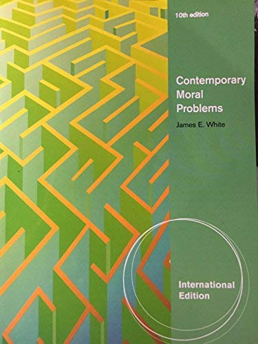 Contemporary Moral Problems,10Th Ed.