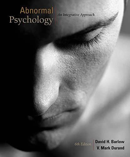 Cengage Advantage Books: Abnormal Psychology: An Integrative Approach: Barlow, David H.; Durand, V....