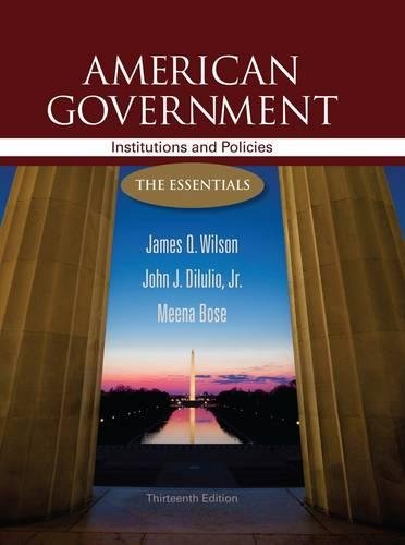 9781111830052: American Government: Institutions and Policies: The Essentials, 13th Edition