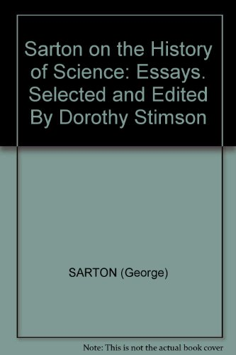 9781111830243: Sarton on the History of Science: Essays. Selected and Edited By Dorothy Stimson
