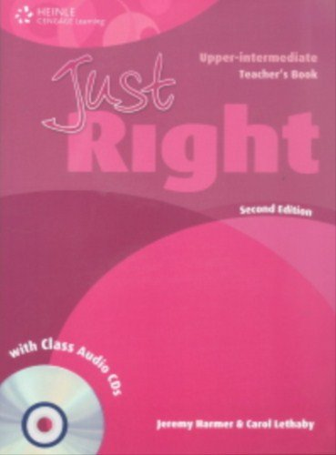 Just Right Upper-Intermediate: Teacher's Book with Class: Jeremy Harmer
