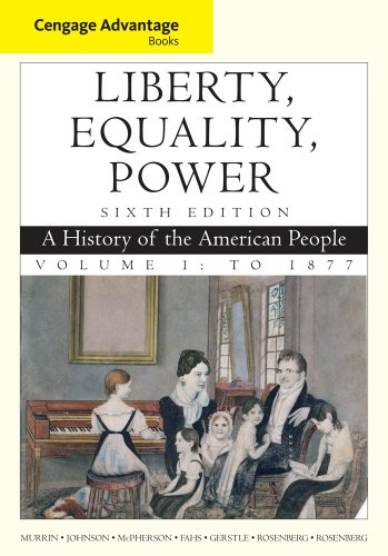 9781111830878: Cengage Advantage Books: Liberty, Equality, Power: A History of the American People, Volume 1: To 1877
