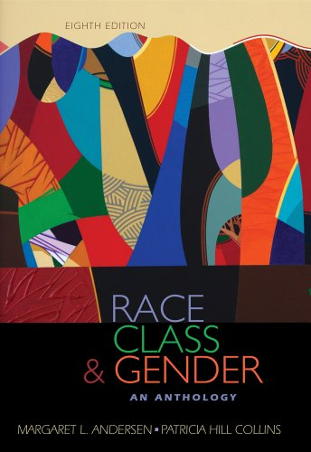 Race, Class, & Gender: An Anthology: Margaret L. Andersen;