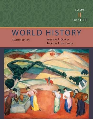 World History, Volume II: Since 1500 (9781111831677) by Duiker, William J.; Spielvogel, Jackson J.