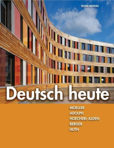 Student Activities Manual for Moeller/Huth/Hoecherl-Alden/Berger/Adolph's Deutsch heute, 10th (9781111832377) by Jack Moeller; Thorsten Huth; Gisela Hoecherl-Alden; Simone Berger; Winnie Adolph