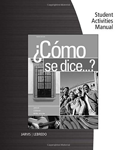 Student Activities Manual for Jarvis/Lebredo/Mena-Ayllon's Como se dice...? (111183265X) by Ana Jarvis; Raquel Lebredo; Francisco Mena-Ayllon