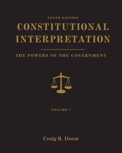 9781111832995: Constitutional Interpretation: Powers of Government, Volume 1