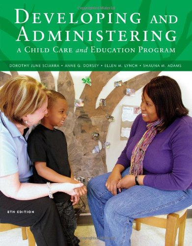 Developing and Administering a Child Care and: Adams, Shauna, Lynch,