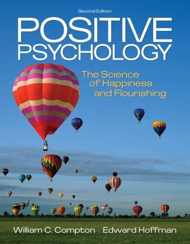 9781111834128: Positive Psychology: The Science of Happiness and Flourishing (PSY 255 Health Psychology)