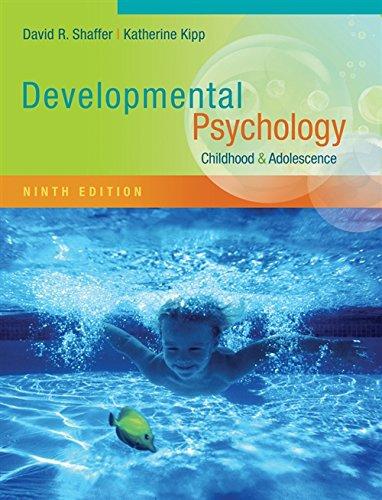 Developmental Psychology: Childhood and Adolescence: Shaffer, David R.; Kipp, Katherine