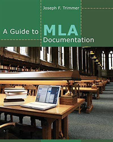 A Guide to MLA Documentation: Joseph F. Trimmer