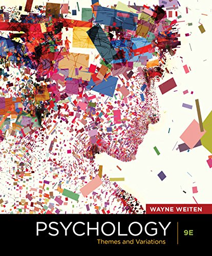 Psychology: Themes and Variations, 9th edition: Weiten