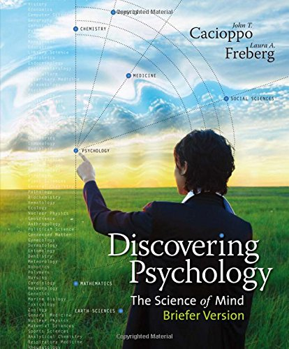 Discovering Psychology : The Science of Mind,: John T. Cacioppo;