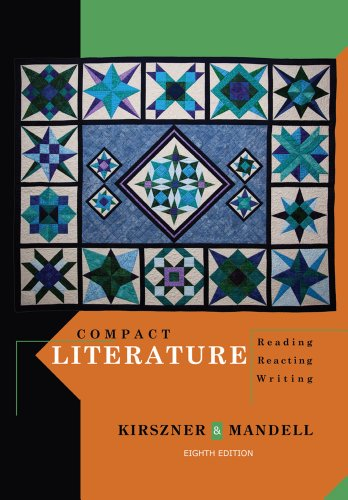 Compact Literature: Reading, Reacting, Writing: Kirszner, Laurie G.,