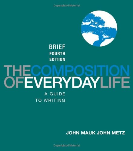 The Composition of Everyday Life, Brief Edition: Instructor John Mauk,