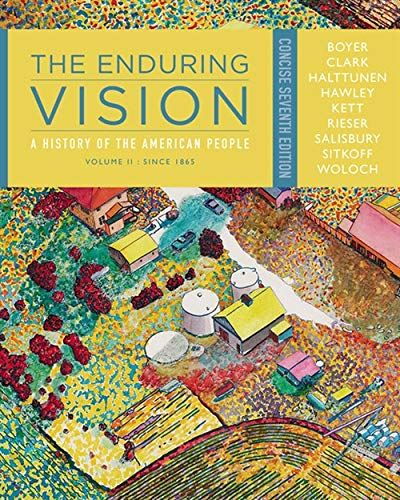 9781111841041: 2: The Enduring Vision: A History of the American People, Volume II: Since 1865, Concise