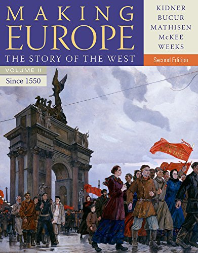 Making Europe, Volume II: The Story of the West: Since 1550: 2: Kidner, Frank L.; Bucur, Maria; ...