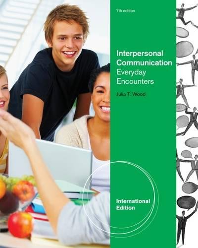Interpersonal Communication: Everyday Encounters: Wood, Julia