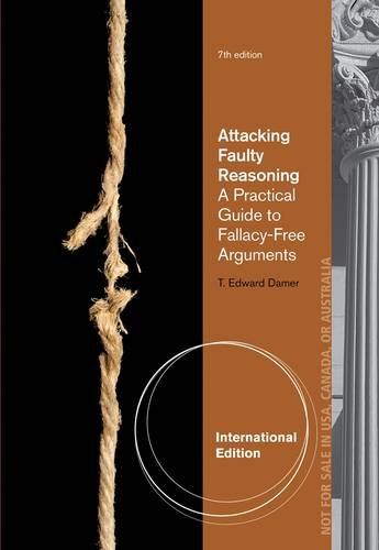 9781111841720: Attacking Faulty Reasoning: A Practical Guide to Fallacy-Free Arguments. by T. Damer