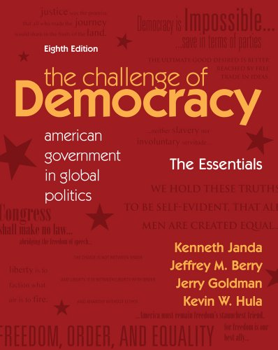 Bundle: The Challenge of Democracy Essentials: American Government in Global Politics, 8th + Latino-American Politics Supplement (1111872376) by Janda, Kenneth; Berry, Jeffrey M.; Goldman, Jerry; Hula, Kevin W.