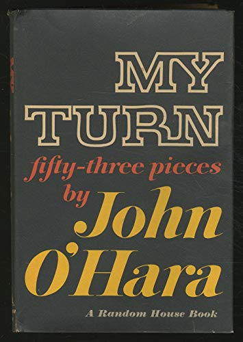 My Turn: Fifty -Three Pieces (9781111873790) by John O'Hara