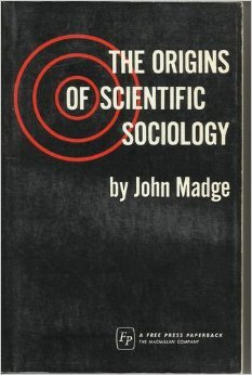 Origins of Scientific Sociology: madge, john