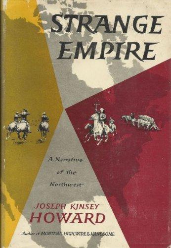 9781111889104: Strange empire,: A narrative of the Northwest