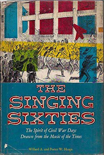9781111945954: The singing sixties: The spirit of Civil War days drawn from the music of the times