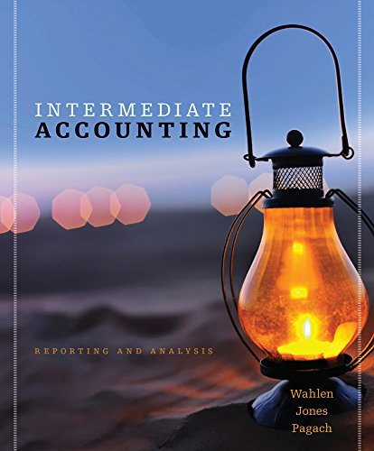 Intermediate Accounting Reporting Analysis (with The FASB's: Wahlen, James M.,