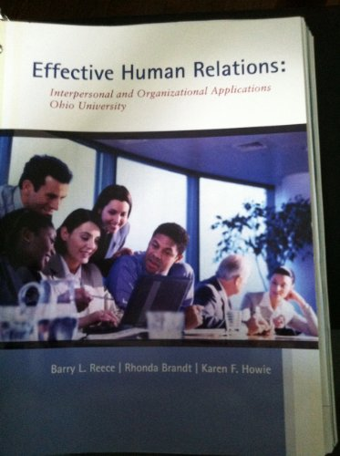 Effective Human Relations: Interpersonal and Orgnizational Applications Ohio University: Barry L. ...