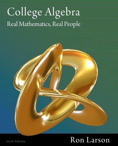 College Algebra: Real Mathematics, Real People, 6th