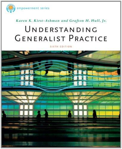 Bundle: Brooks/Cole Empowerment Series: Understanding Generalist Practice: Karen K. Kirst-Ashman