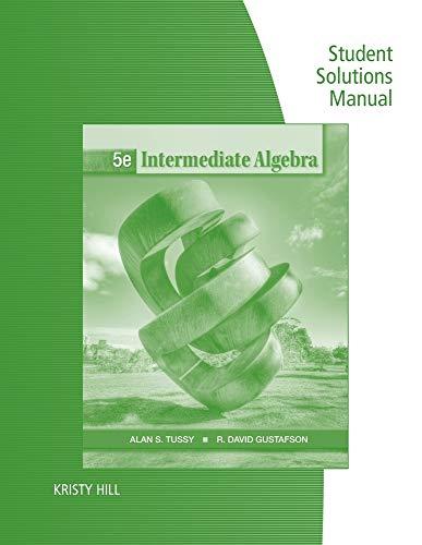 Student Solutions Manual for Tussy/Gustafson's Intermediate Algebra,: Tussy, Alan S.;