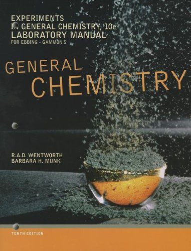 Experiments in General Chemistry, Lab Manual ,10ed(Missing many pages): Rupert Wentworth (Author), ...